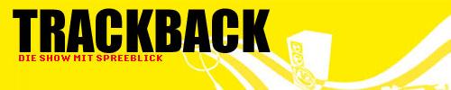 Trackback - Die Show mit Spreeblick