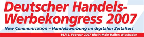 Deutscher Handels-Werbekongress 2007: New Communication - Handelswerbung im digitalen Zeitalter!